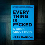 Everything is Fucked: Kritik Penjualan Harapan Agama dan Ideologi